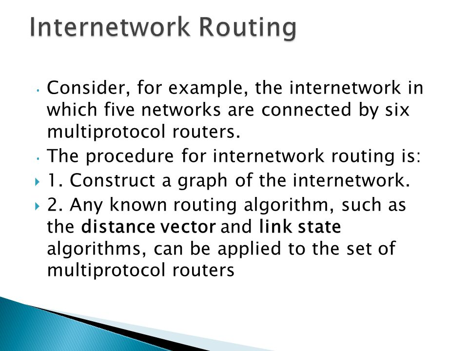 Internetwork Routing Consider, for example, the internetwork in which five networks are connected by six multiprotocol routers.