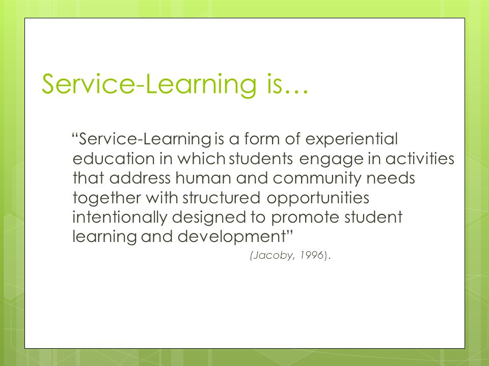 Service-Learning is…