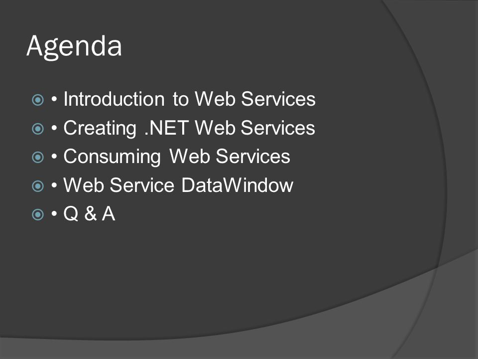 Agenda • Introduction to Web Services • Creating .NET Web Services