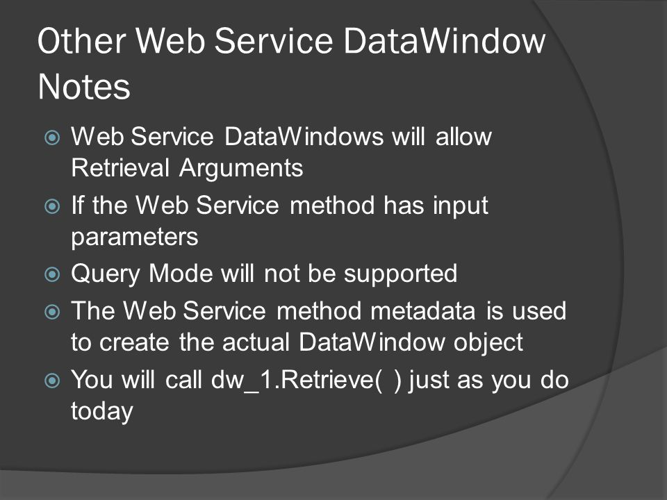 Other Web Service DataWindow Notes
