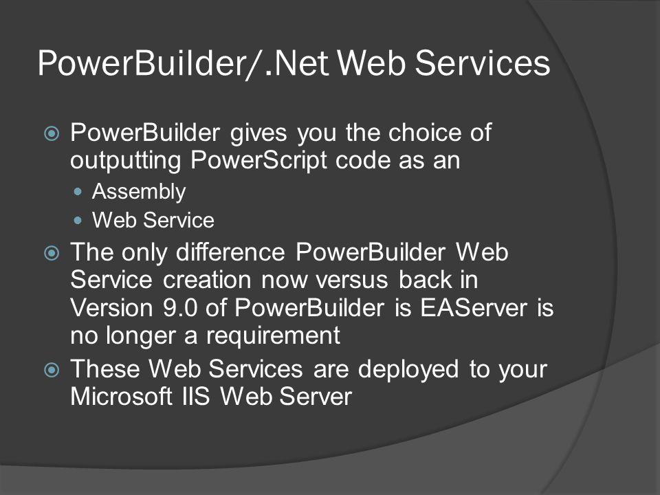 PowerBuilder/.Net Web Services