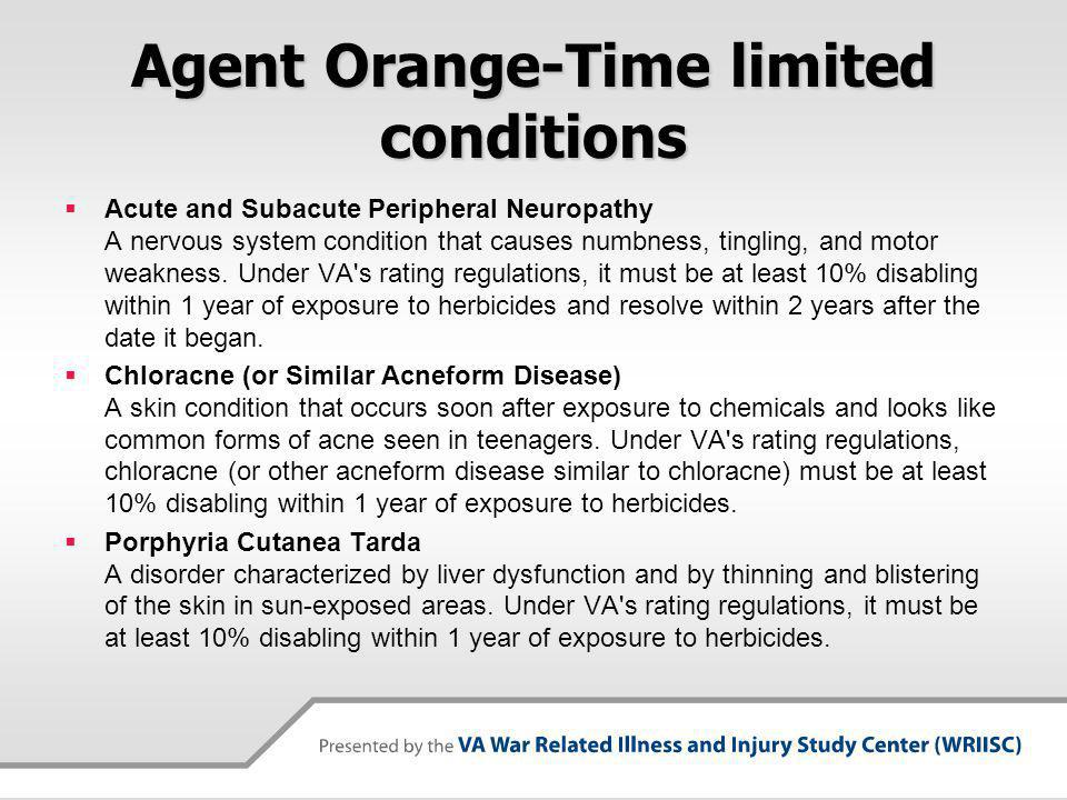 Agent Orange-Time limited conditions