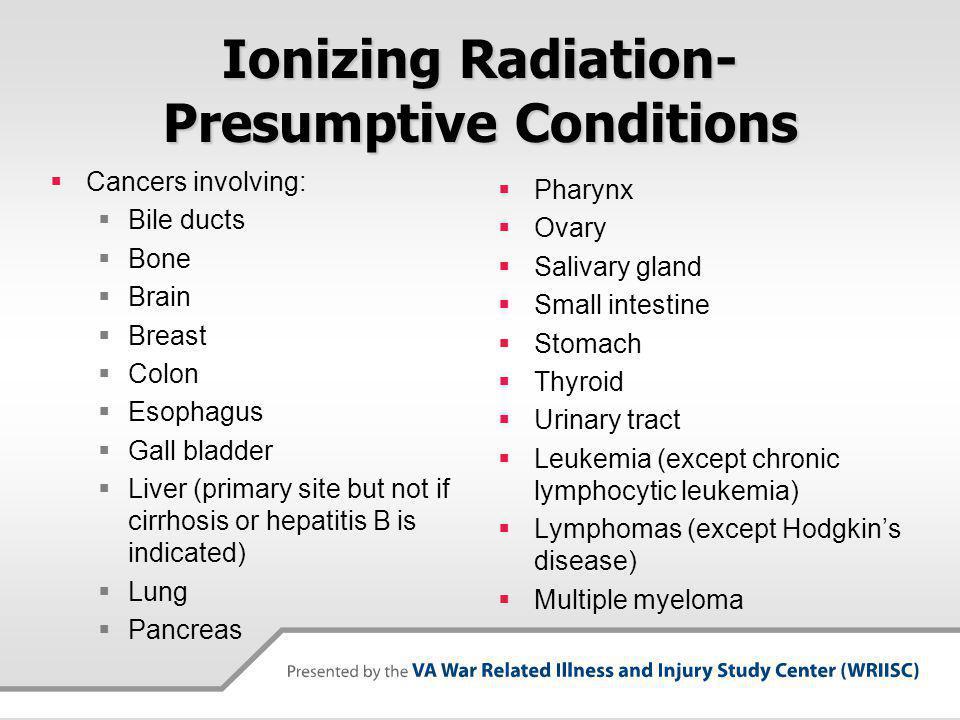 Ionizing Radiation-Presumptive Conditions