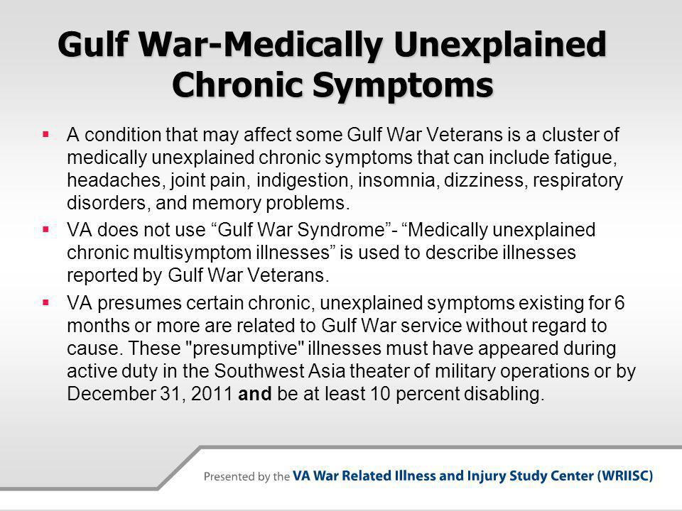 Gulf War-Medically Unexplained Chronic Symptoms