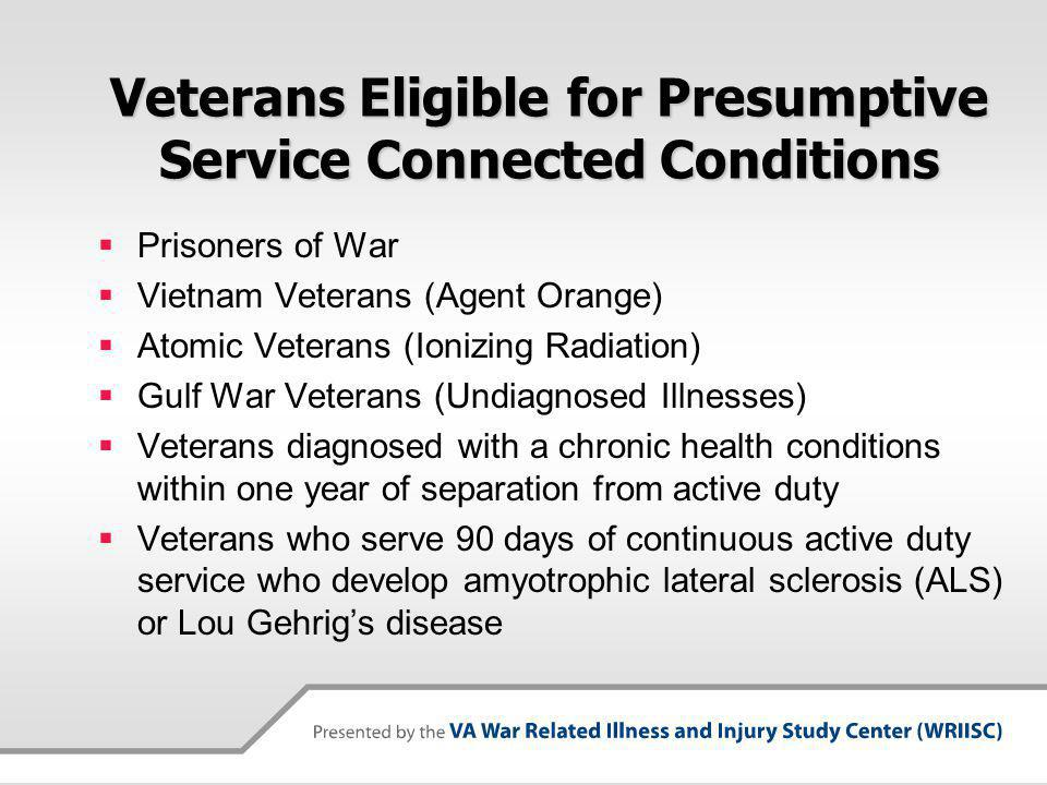 Veterans Eligible for Presumptive Service Connected Conditions