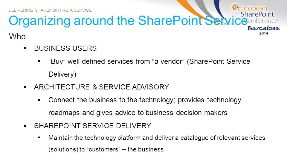 Organizing around the SharePoint Service