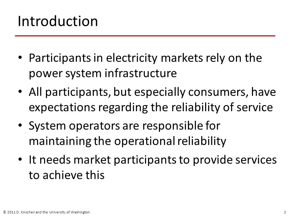 Introduction Participants in electricity markets rely on the power system infrastructure.