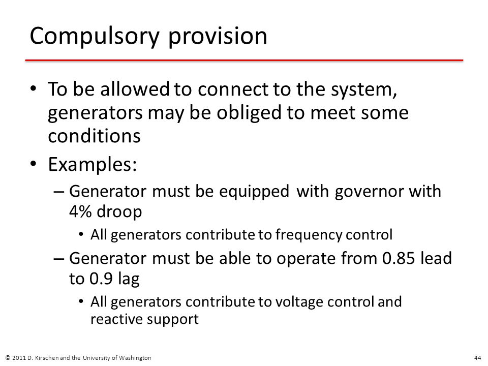 Compulsory provision To be allowed to connect to the system, generators may be obliged to meet some conditions.