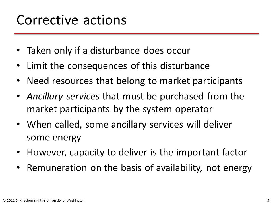 Corrective actions Taken only if a disturbance does occur
