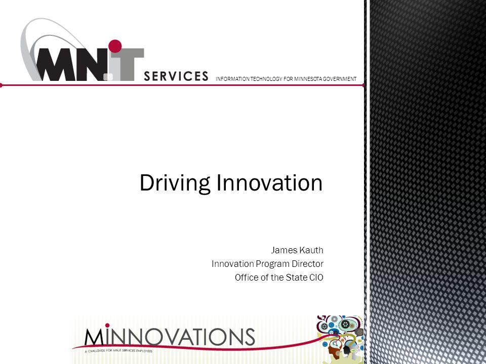 Driving Innovation James Kauth Innovation Program Director