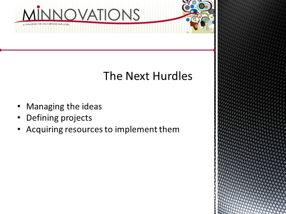 The Next Hurdles Managing the ideas Defining projects