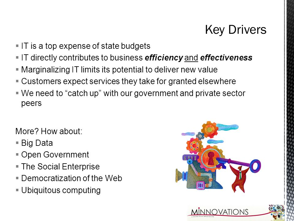 Key Drivers IT is a top expense of state budgets