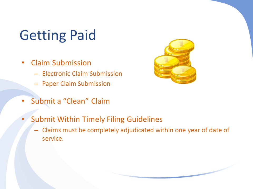 Getting Paid Claim Submission Submit a Clean Claim