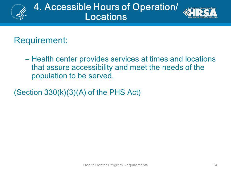 4. Accessible Hours of Operation/ Locations