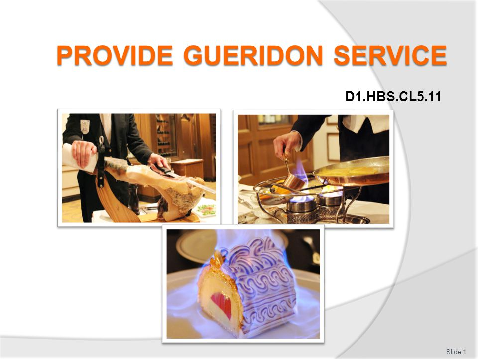 PROVIDE GUERIDON SERVICE