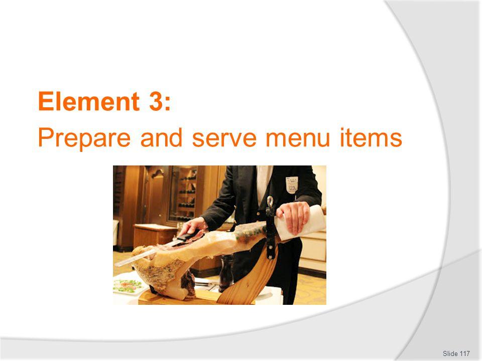 Prepare and serve menu items