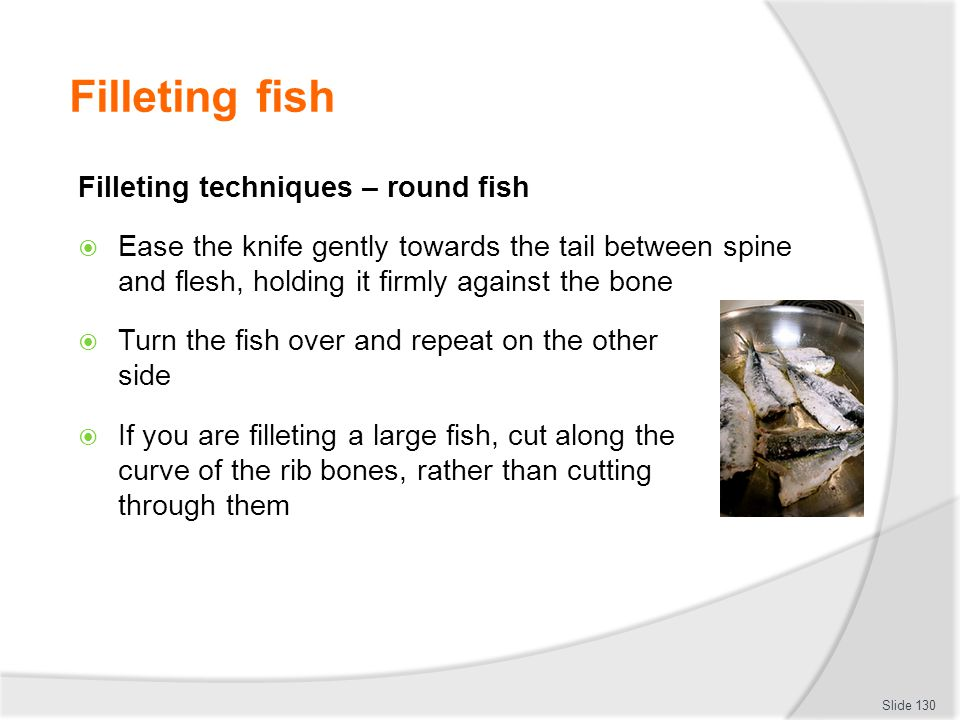 Filleting fish Filleting techniques – round fish