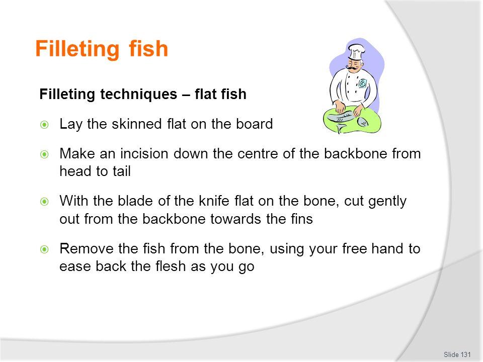 Filleting fish Filleting techniques – flat fish