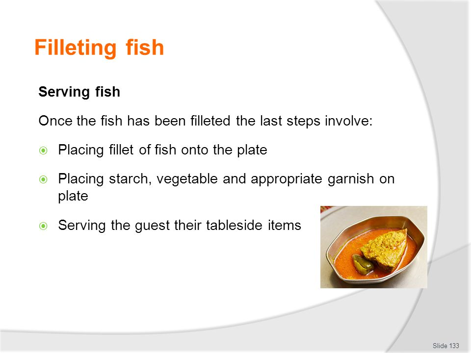 Filleting fish Serving fish