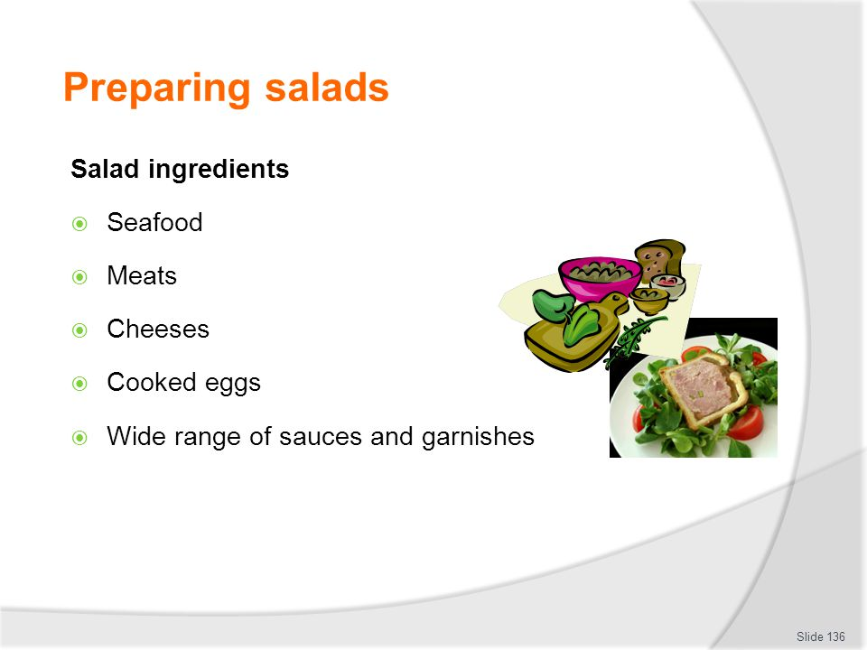 Preparing salads Salad ingredients Seafood Meats Cheeses Cooked eggs