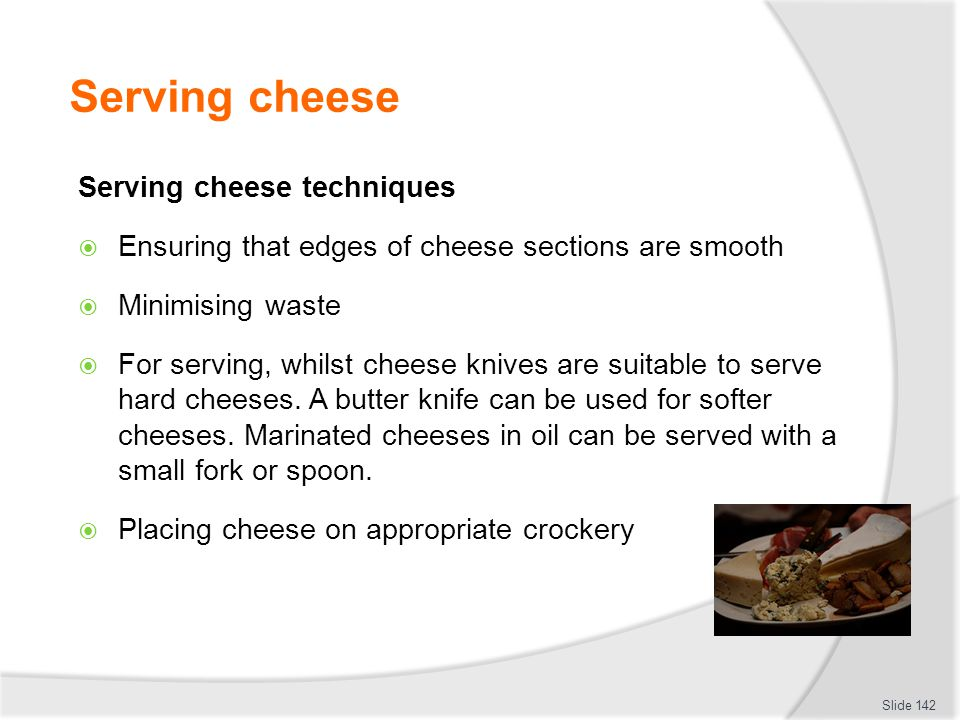 Serving cheese Serving cheese techniques