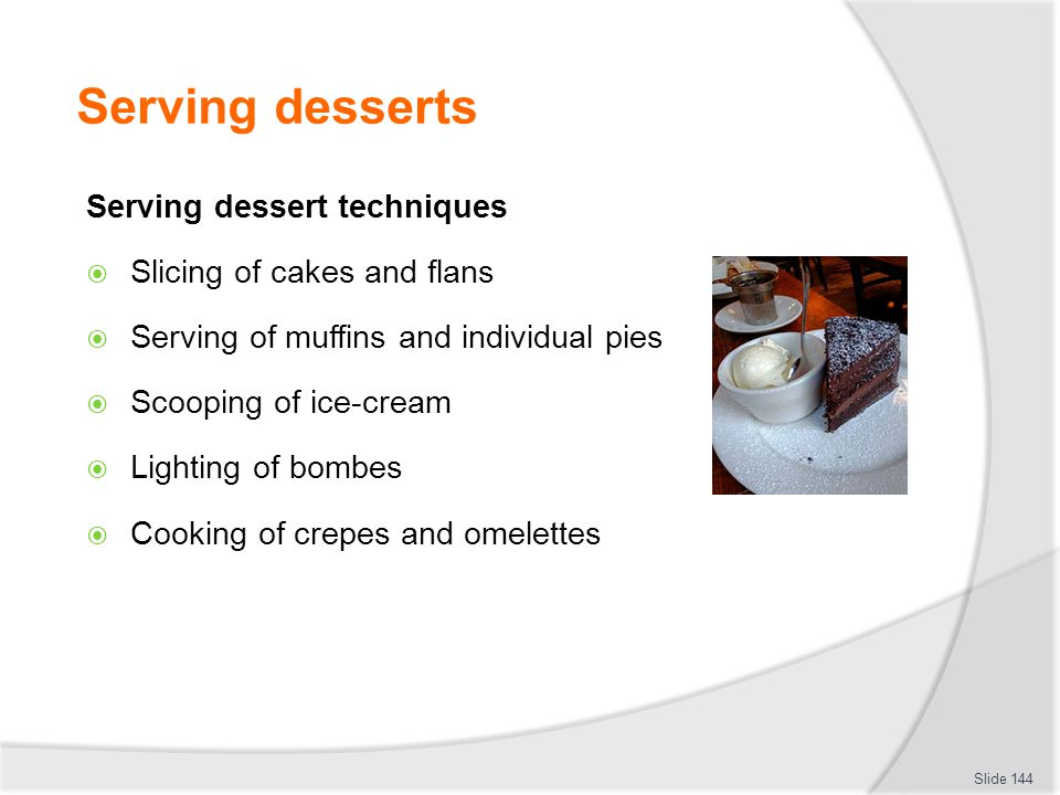 Serving desserts Serving dessert techniques Slicing of cakes and flans