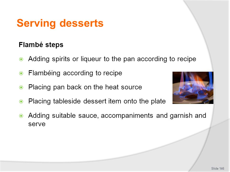 Serving desserts Flambé steps