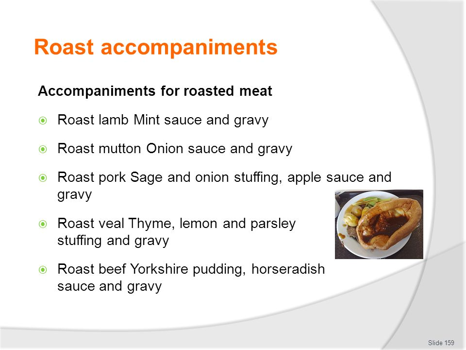 Roast accompaniments Accompaniments for roasted meat