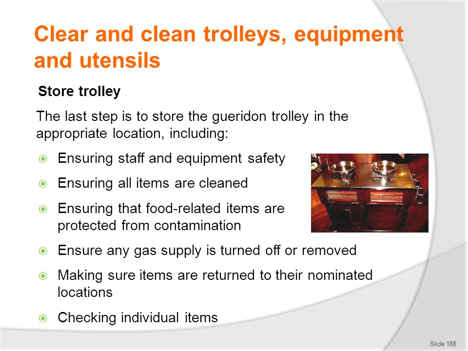 Clear and clean trolleys, equipment and utensils