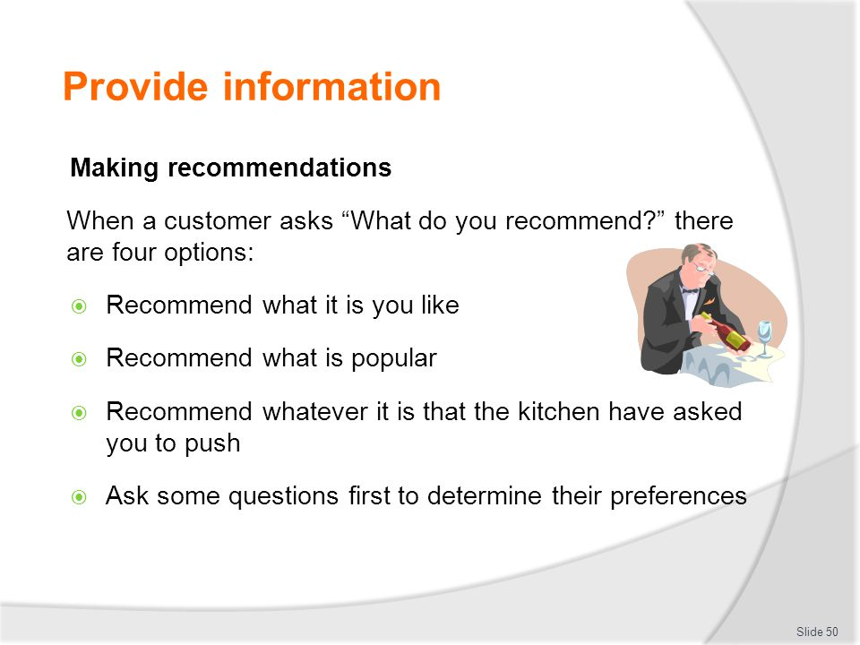 Provide information Making recommendations