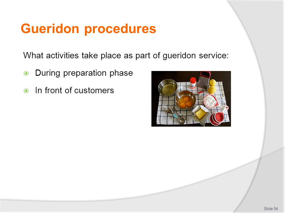 Gueridon procedures What activities take place as part of gueridon service: During preparation phase.