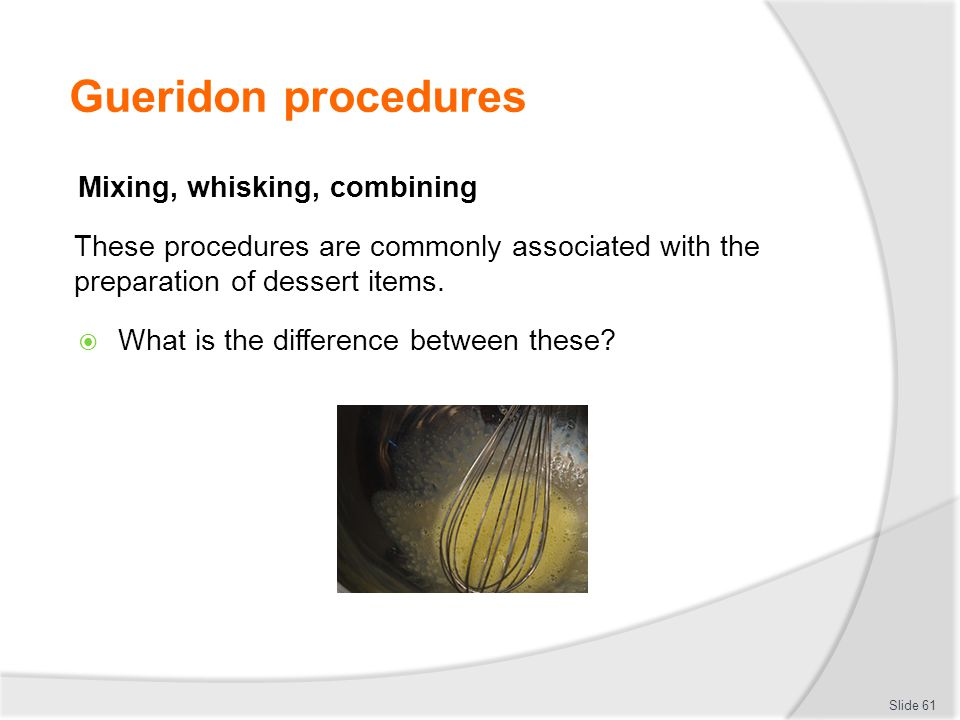 Gueridon procedures Mixing, whisking, combining