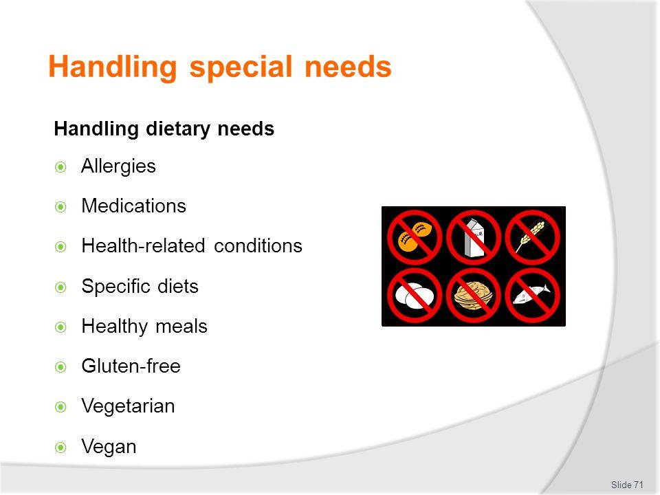 Handling special needs