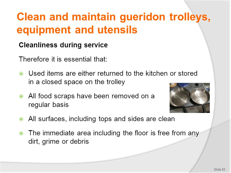 Clean and maintain gueridon trolleys, equipment and utensils
