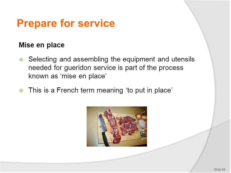 Prepare for service Mise en place