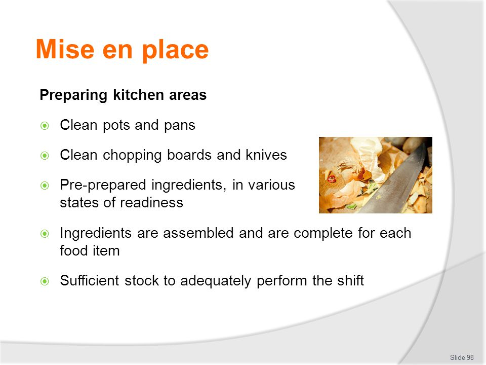 Mise en place Preparing kitchen areas Clean pots and pans