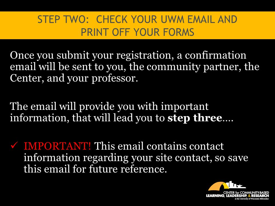 Step Two: check your uwm email and print off your forms
