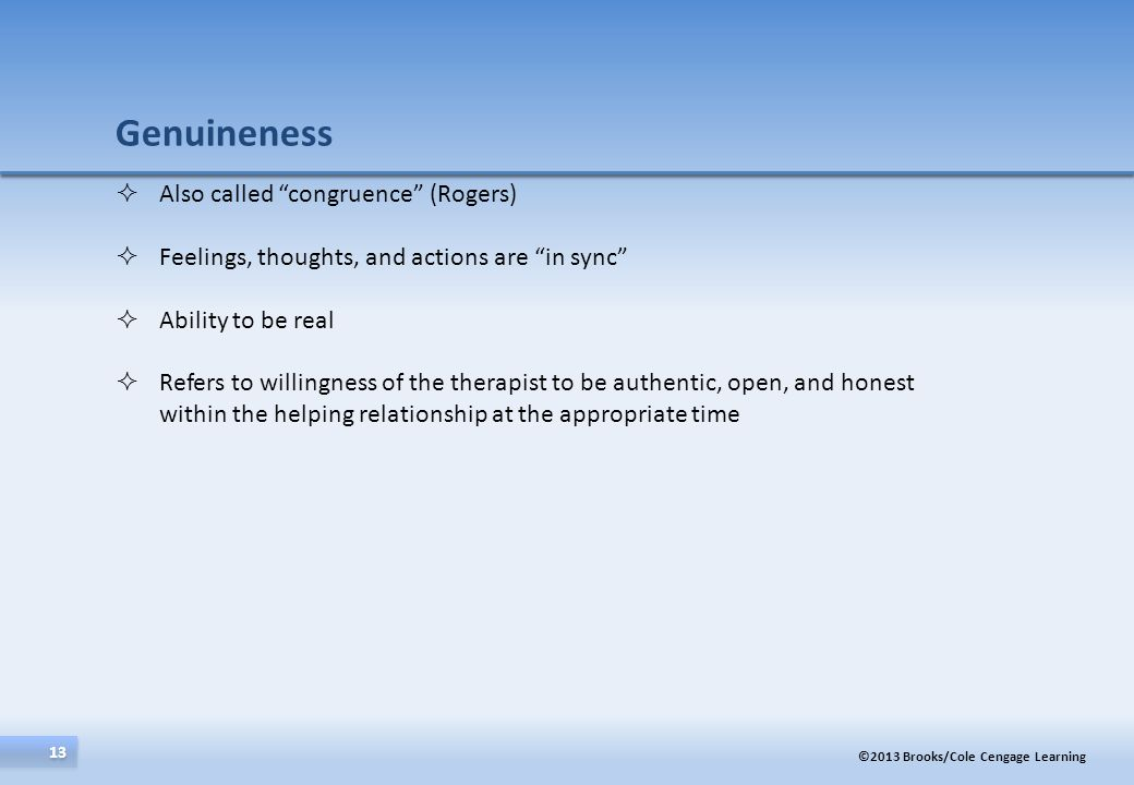 Genuineness Also called congruence (Rogers)