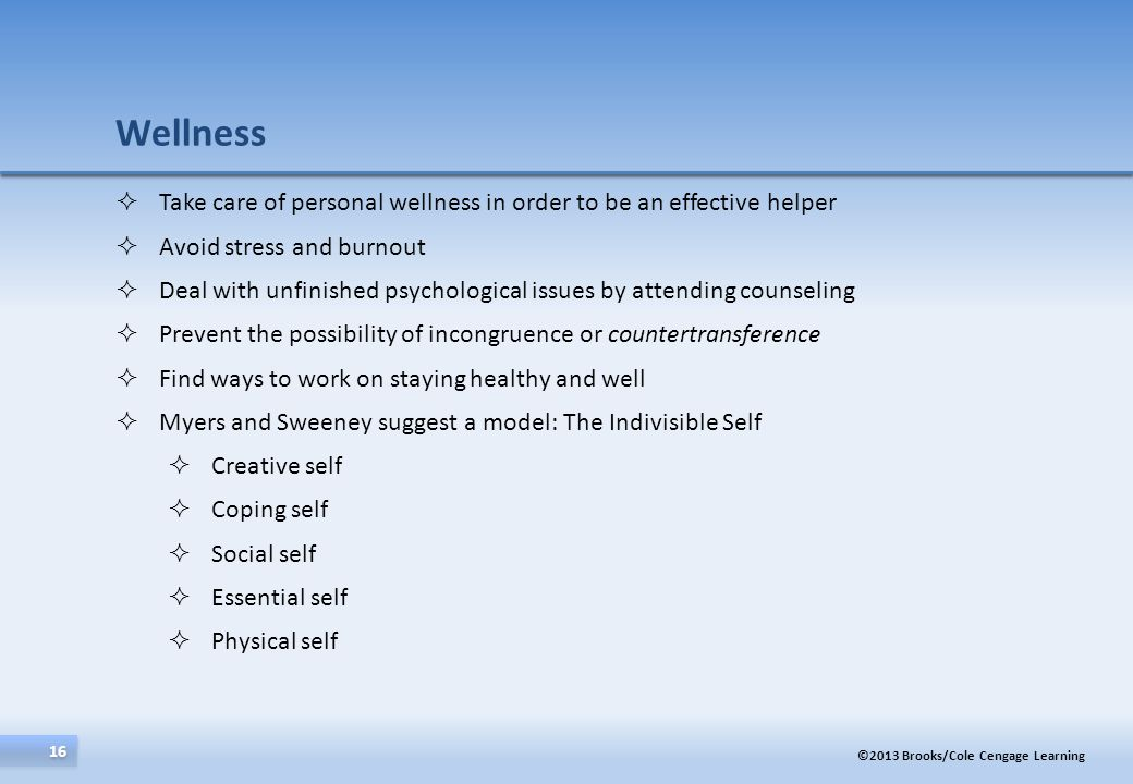 Wellness Take care of personal wellness in order to be an effective helper. Avoid stress and burnout.