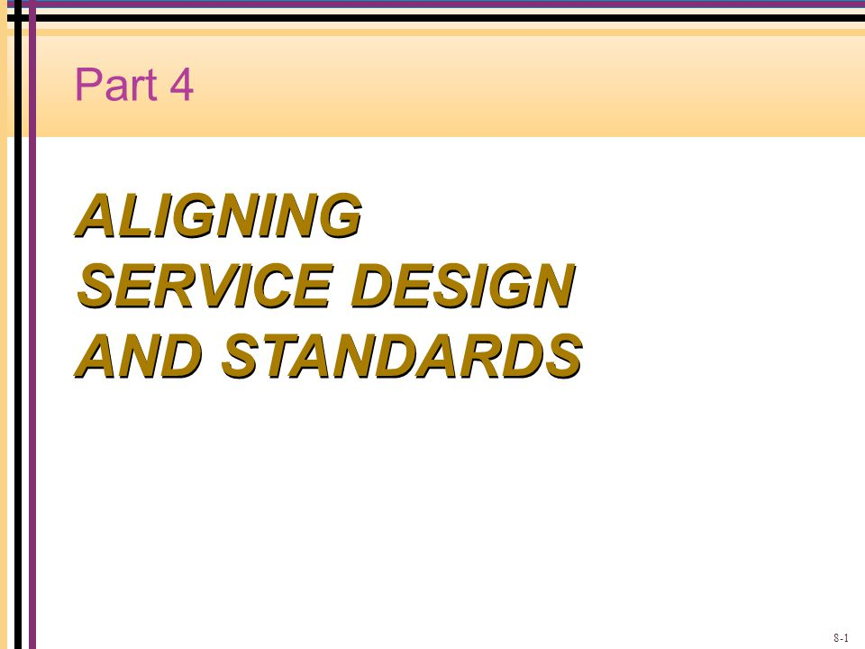 ALIGNING SERVICE DESIGN AND STANDARDS