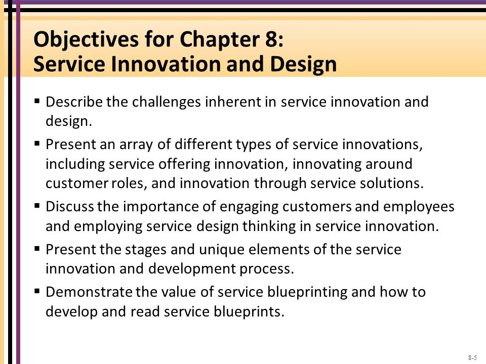 Objectives for Chapter 8: Service Innovation and Design