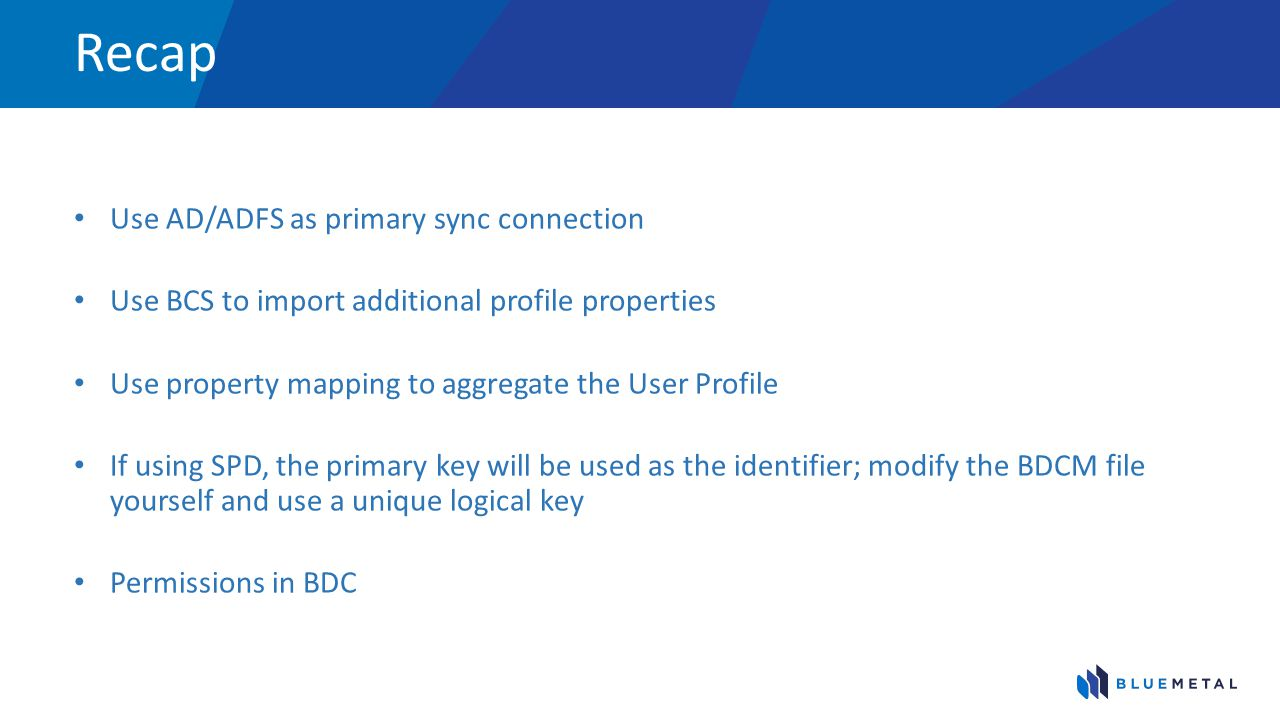 Recap Use AD/ADFS as primary sync connection