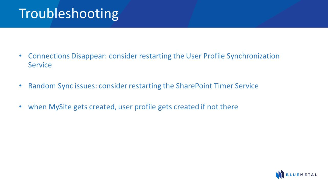 Troubleshooting Connections Disappear: consider restarting the User Profile Synchronization Service.