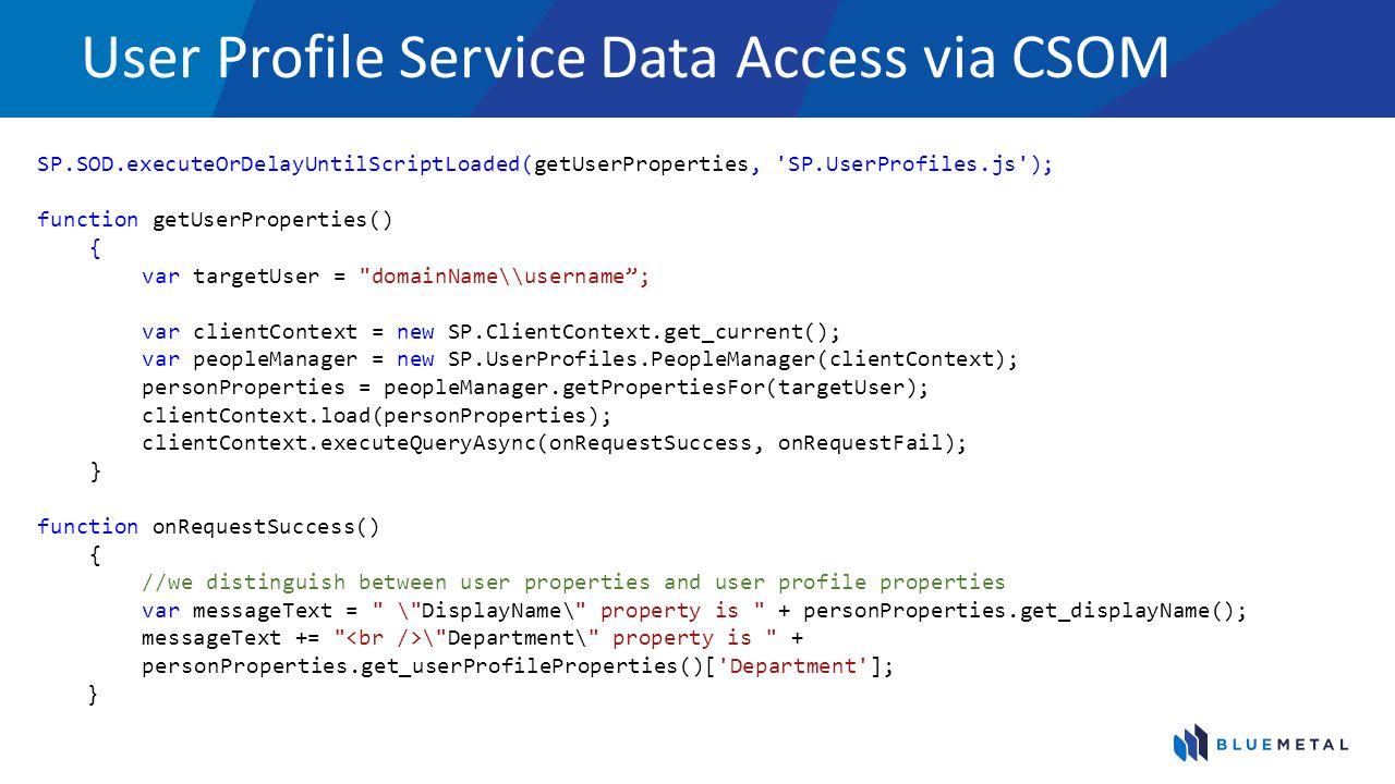 User Profile Service Data Access via CSOM