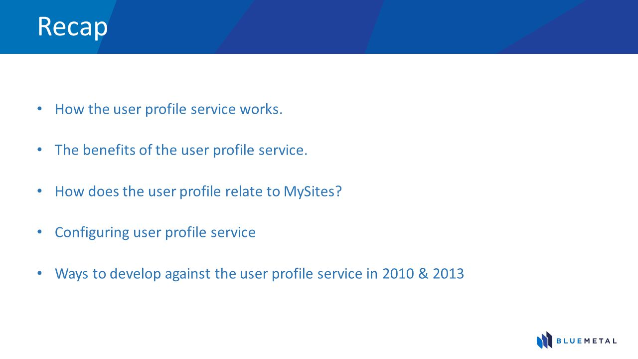 Recap How the user profile service works.