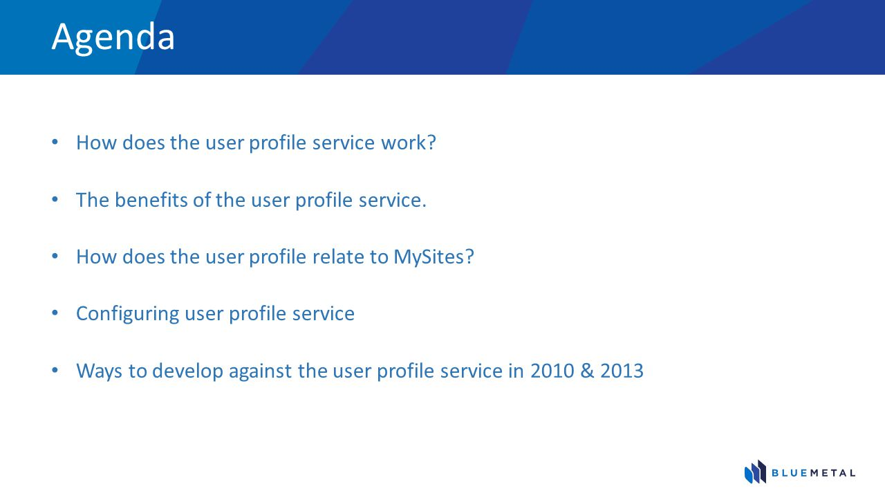 Agenda How does the user profile service work