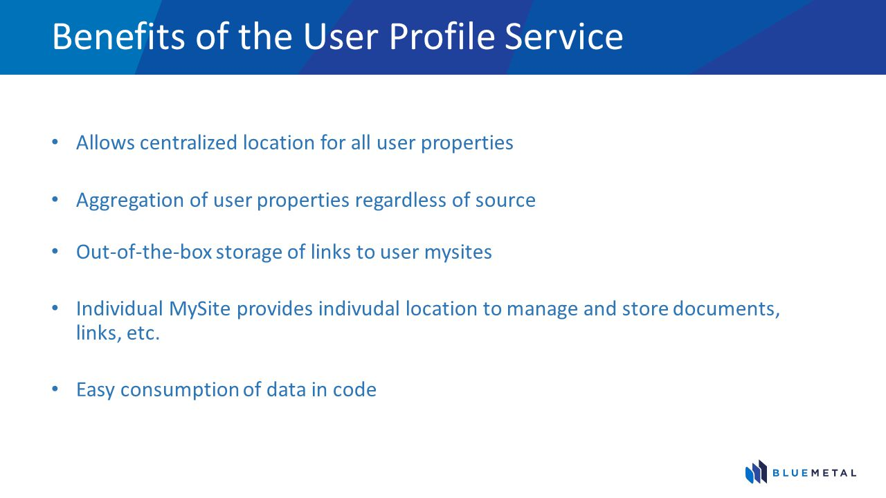 Benefits of the User Profile Service