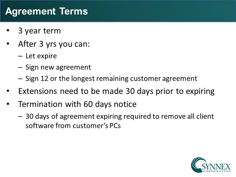 Agreement Terms 3 year term After 3 yrs you can: