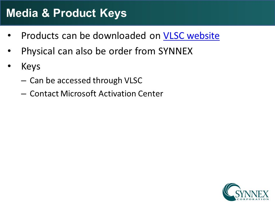 Media & Product Keys Products can be downloaded on VLSC website