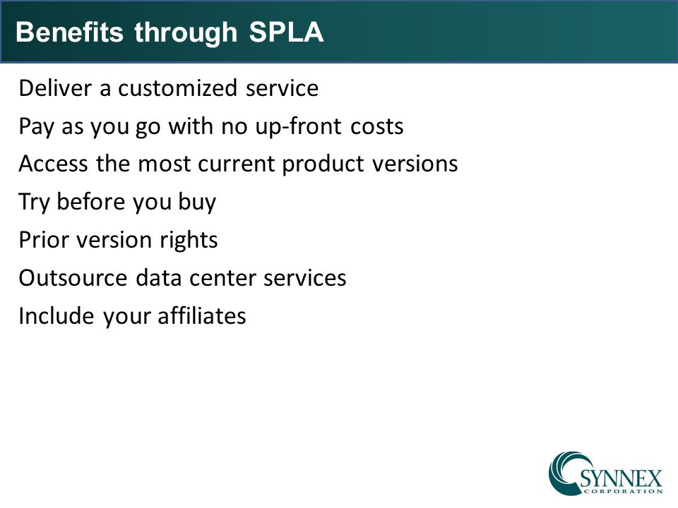 Benefits through SPLA